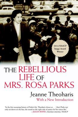 biography book about rosa parks the rebellious life of mrs rosa parks by jeanne theoharis