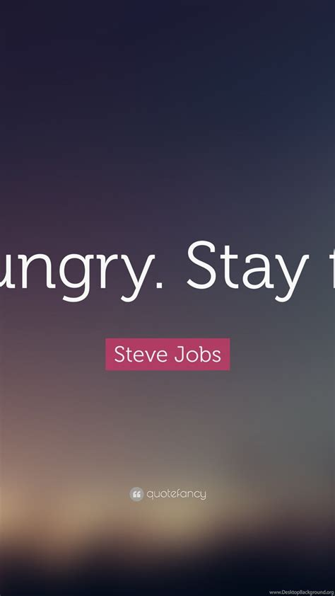 steve jobs quote stay hungry stay foolish  wallpapers desktop background