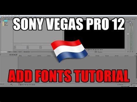 tutorial sony vegas pro 12 sony vegas pro 12 add fonts tutorial dutch 1080hd