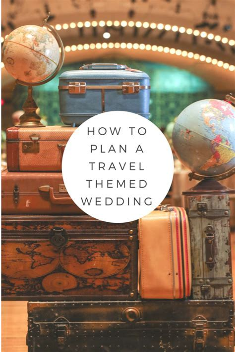 Travel Theme Wedding Ideas   A Real Life Example   Emily's