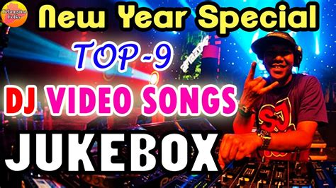 top 9 dj video songs vol 2 new year special dj songs