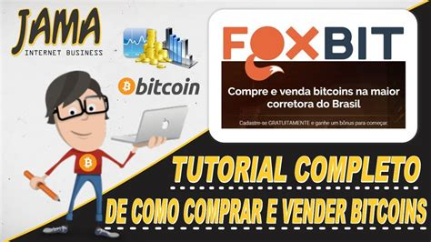 tutorial completo bitcoin foxbit tutorial completo de como comprar e vender