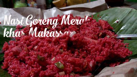 nasi goreng merah khas makassar daenggassingcom
