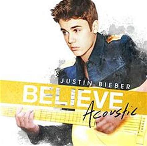 justin bieber believe song list wiki believe acoustic wikipedia