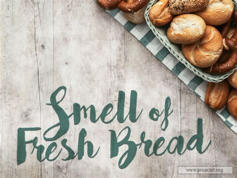 Sermon Outline Bread Of by Sermon By Topic Smell Of Fresh Bread