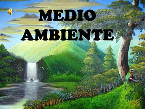imagenes educativas sobre medio ambiente presentacion del medio ambiente
