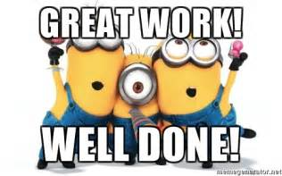 Job Well Done Meme - job well done meme 28 images job well done team memes