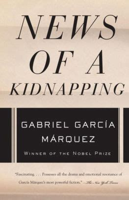 News Of A Kidnapping By Gabriel Garcia Marquez news of a kidnapping by gabriel garc 237 a m 225 rquez paperback