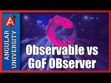 observer pattern gang of four the observable reactive pattern vs the gang of four