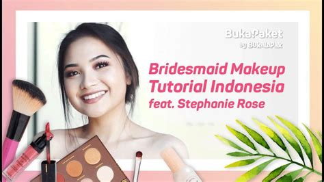 tutorial makeup indonesia bridesmaid makeup tutorial indonesia feat stephanie rose