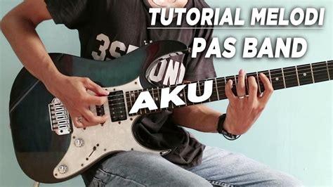 tutorial gitar jengah pas band tutorial melodi pas band aku full detail youtube