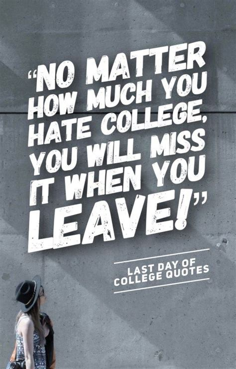 Quotes For Essay My Last Day At College by College Last Day Quotes That Will Make You Cry Farewell