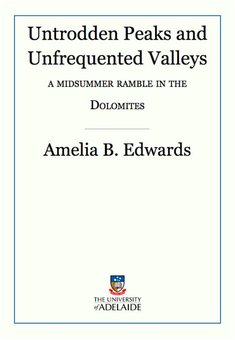 untrodden peaks and unfrequented valleys books untrodden peaks and unfrequented valleys by amelia b edwards