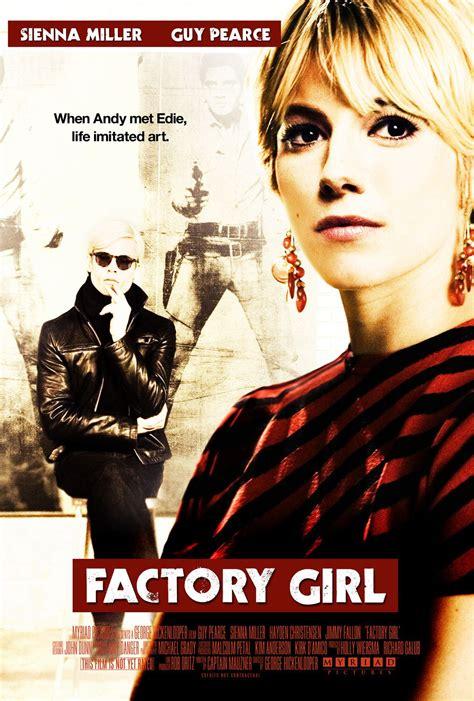 sinopsis film the obsessed factory girl factory girl 2006 film cinemagia ro