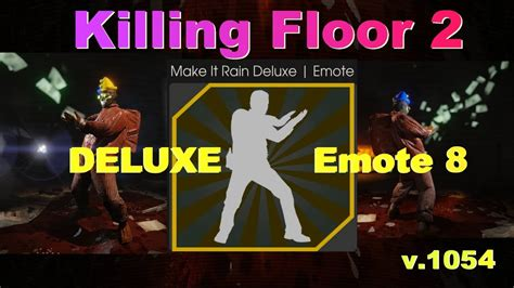 killing floor 2 make it rain deluxe emote youtube