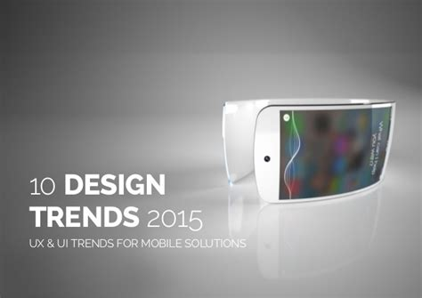 application design trends 2015 10 design trends 2015 ux ui trends for mobile solutions