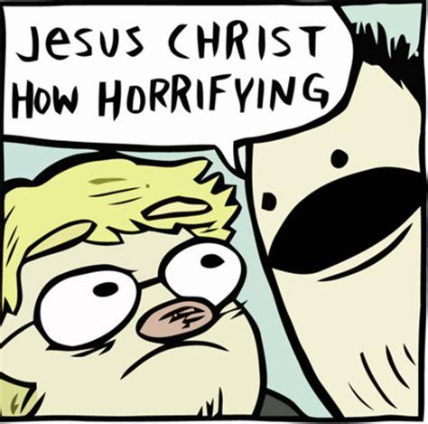 Jesus Christ How Horrifying Meme - jesus christ how horrifying know your meme