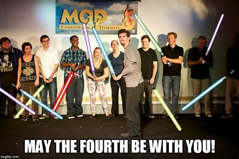 May The Fourth Be With You Meme - image tagged in star wars comedy imgflip
