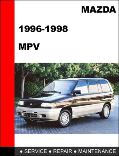 motor auto repair manual 1998 mazda mpv lane departure warning mazda mpv 1996 1998 factory service repair manual download downlo