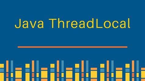 Java Tutorial Threadlocal | java threadlocal exle journaldev