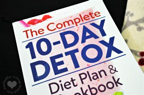 10 Day Detox Diet Plan Resources by The Complete 10 Day Detox Diet Plan And Cookbook