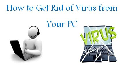 how to get rid of virus from your pc technokarak