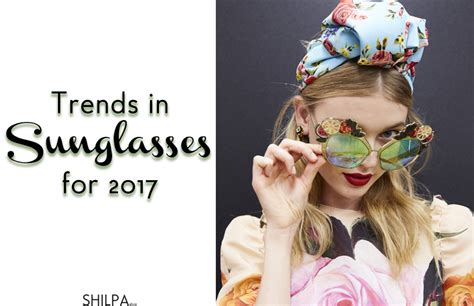 new trends 2017 11 latest trends in sunglasses best sunglasses for 2017