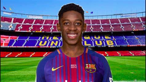 barcelona ousmane dembele could barcelona sign ousmane dembele youtube