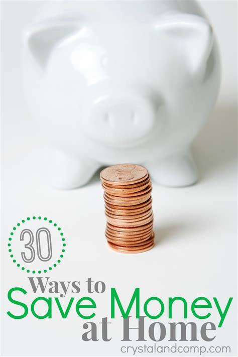 30 ways to save money at home crystalandcomp