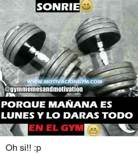 Imagenes Lunes De Gym | sonri motivaciongym co porque manana es lunes y lo daras