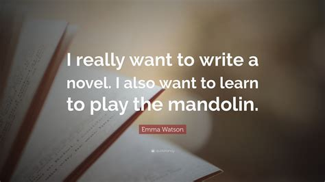 Girlawhirl Really Can Write That Novel With A Help From Nanowrimo by Watson Quote I Really Want To Write A Novel I Also