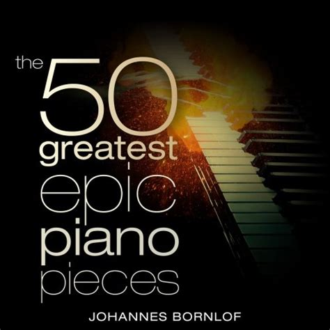 review johannes bornlof   greatest epic piano pieces  flac  classical