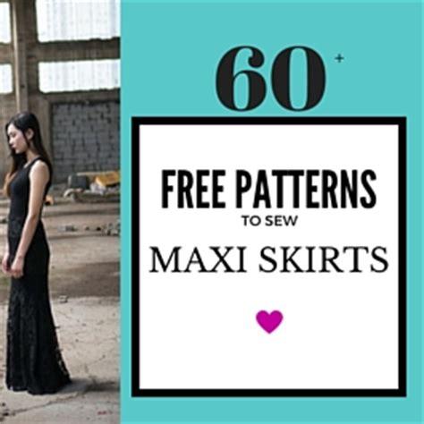 60+ best & {free } maxi skirt & maxi dress patterns and