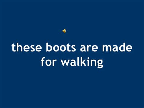 These Boots Are Made For by These Boots Are Made For Walking El Gobierno Abierto Camina