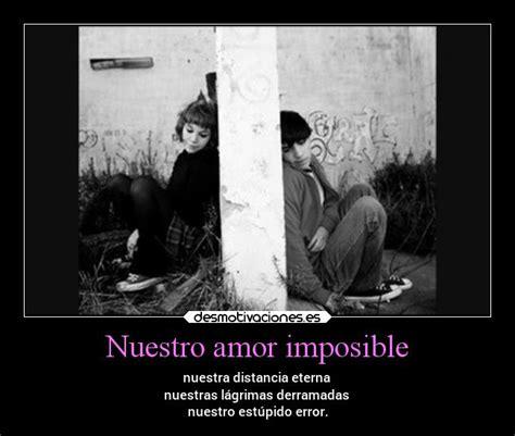 imagenes de nuestro amor es imposible im 225 genes y carteles de distancia pag 450 desmotivaciones