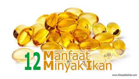 Minyak Ikan Omega 3 18 12 12 manfaat minyak ikan untuk kesehatan khasiat sehat