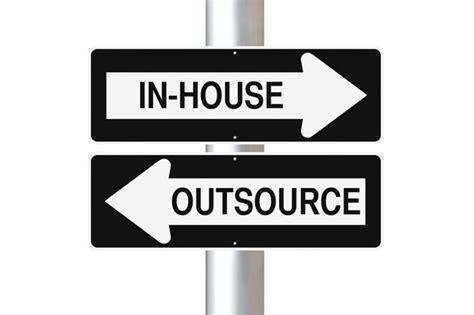 in house in house vs outsourcing 2 critical points to consider if