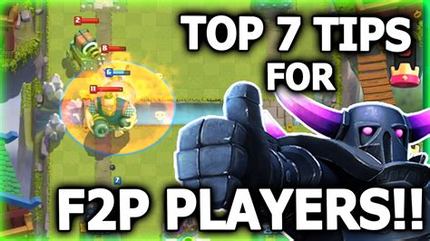 Top 7 Tips For by Best 7 Tips For F2p Players Clash Royale Top Tips