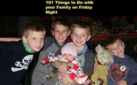 things to do with your 101 things to do with your family on a friday in the winter stylish for