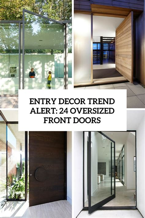 Oversized Front Door Entry D 233 Cor Trend Alert 24 Oversized Front Doors Shelterness