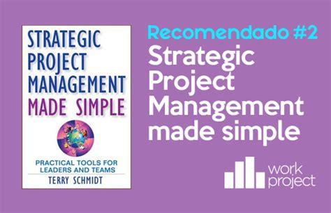 libro blogging made easy libro semanal recomendado strategic project management made simple