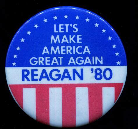 donald trump let s make america great again theme song 1980 ronald reagan button let s make america great again