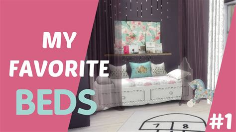 the sims 4 bed cc the sims 4 my favorite cc beds 1 youtube