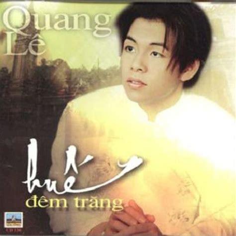 download album mp3 quang le album huế đ 234 m trăng quang l 234 nghe album tải nhạc mp3