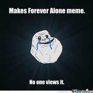 Forever Meme - forever lonely meme pictures to pin on pinterest pinsdaddy