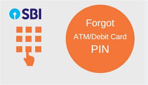 forgot my bank card pin forgot sbi atm debit card pin get pin