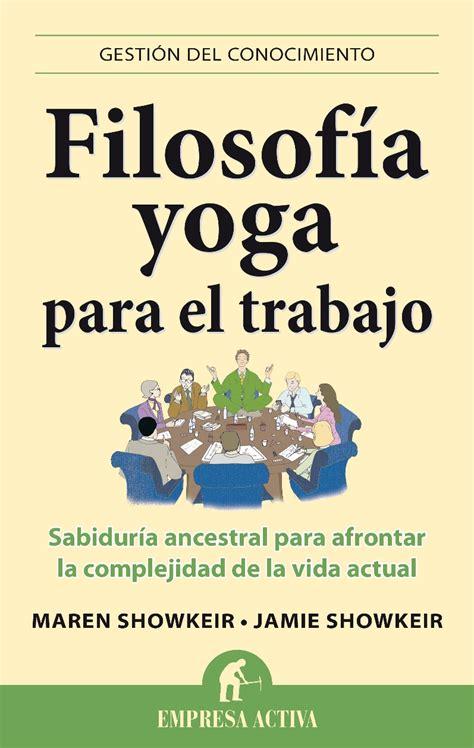 libro completo del yoga 8492773006 filosofia yoga para el trabajo libros recomendados estilosblog miami