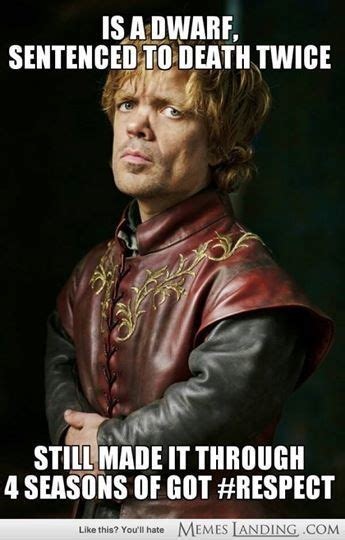 Memes Game Of Thrones - tyrion lannister is the best part of game of thrones the