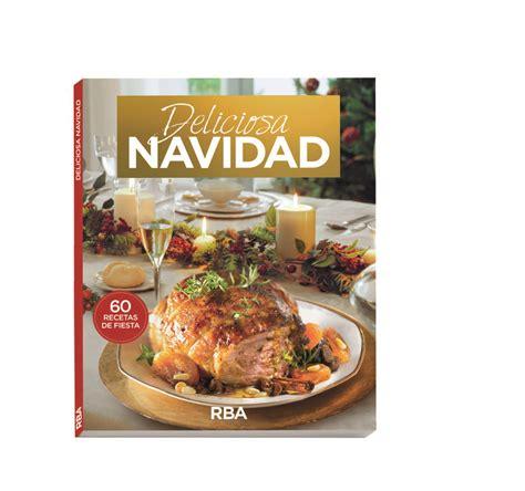 recetas de navidad trucos y recetas de chefs para triunfar en la mesa
