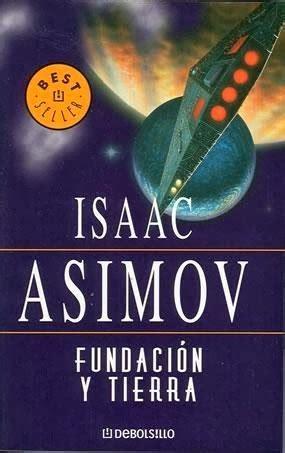 fundacion y tierra pasi 243 n por la ciencia ficci 243 n fundaci 243 n y tierra 1986 isaac asimov